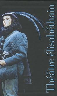 Théâtre élisabéthain : Coffret 2 volumes par Line Cottegnies