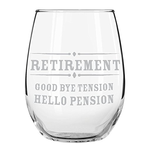 Retirement Gift Stemless Wine Glass, Goodbye Tension, Hello Pension Etched 15 oz. Stemless Wine Glass