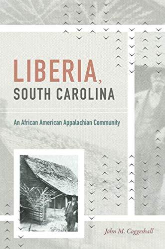 Liberia, South Carolina: An African American Appalachian Community