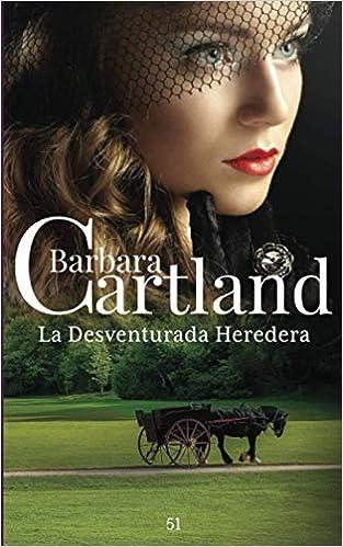 La Desventurada Heredera de Barbara Cartland
