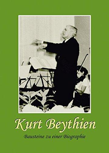 Kurt Beythien: Bausteine zu einer Biographie