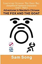 Learning Chinese The Easy Way Simplified & Traditional   Characters Level 1 Part 2 Adventures in Mandarin Chinese The Fox and The Goat: Traditional Characters & Simplified Characters