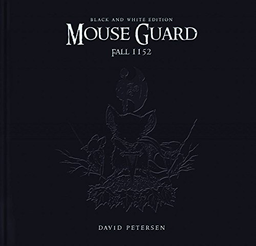Mouse Guard Volume 1: Fall 1152 Limited Edition B&W HC