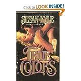 True Colors by  Susan Kyle in stock, buy online here