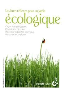 Les bons réflexes pour un jardin écologique par Boudassou