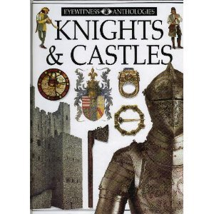 Knights & Castles (Eyewitness Anthologies) 0789437902 Book Cover