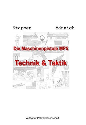 Die Maschinenpistole MP5: Technik & Taktik