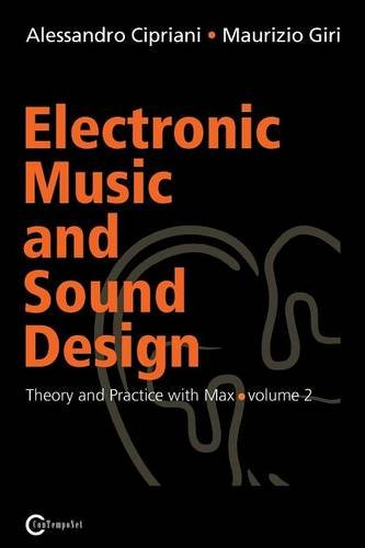 Electronic Music and Sound Design - Theory and Practice with Max and Msp - Volume 2 by Maurizio Giri Alessandro Cipriani