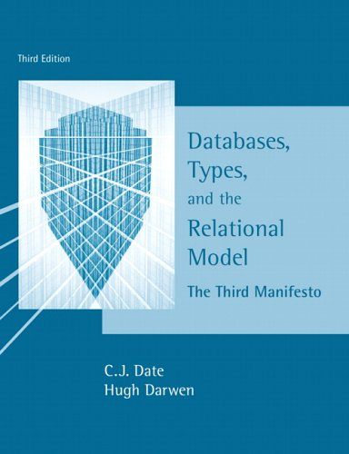 Databases, Types, and The Relational Model: The Third Manifesto