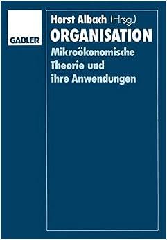 Organisation: Mikroökonomische Theorie und ihre Anwendungen