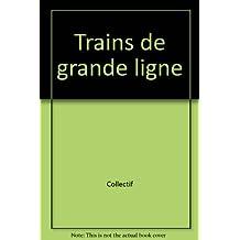 Les trains de grandes lignes