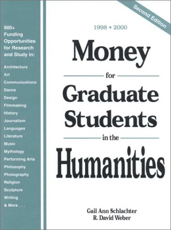 Money for Graduate Students in the Humanities: 1998-2000 (MONEY FOR GRADUATE STUDENTS IN THE ARTS AND HUMANITIES)