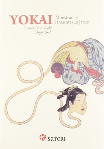 Yokai: monstruos y fantasmas en Japón (Filosofía y Religión) Andrés Pérez Riobó