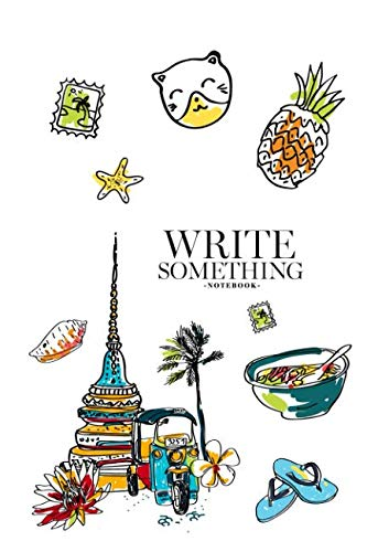Notebook - Write something: Hand drawn elements for traveling to Thailand notebook, Daily Journal, Composition Book Journal, College Ruled Paper, 6 x 9 inches (100sheets) ()