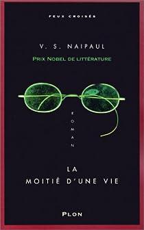 La moitié d'une vie par Naipaul