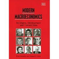 Snowdon, B: Modern Macroeconomics: Its Origins, Development and Current State