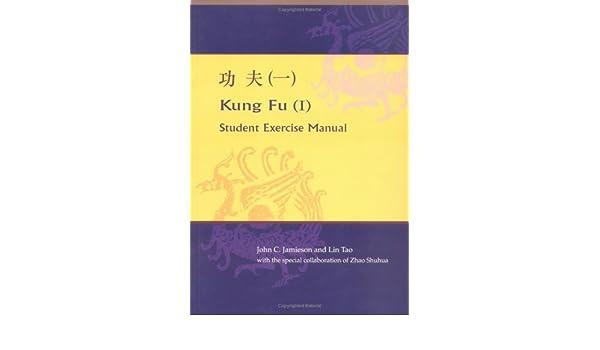 Kung Fu (I): Chinese Student Exercise Manual: John C. Jamieson ...