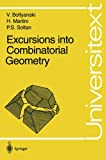 Excursions into Combinatorial Geometry, Martini, Horst and Soltan, P. S., 3540613412