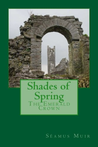 Shades of Spring: The Emerald Crown (The Book of Tarithia) (Volume 3) pdf epub