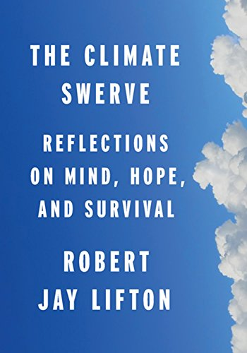 The Climate Swerve: Reflections on Mind, Hope, and Survival (Swerve Green)