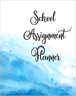 School Assignment Planner: Assignment Organizer and Assignment Tracker for  School, Homework, College, Homeschool, lesson. Academic Student Assignment  ... and Notes. (Education Planner) (Volume 1): Creations, GR8:  9781724620088: Amazon.com: Books