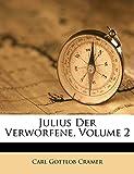 : Julius Der Verworfene, Volume 2 (German Edition)