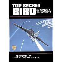 Top Secret Bird: The Luftwaffe's Me-163 Comet/Illustrator Mike MacHat