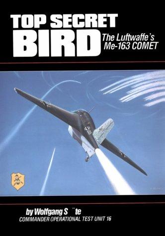 Top Secret Bird: The Luftwaffe's Me-163 Comet