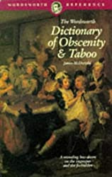 Dictionary of Obscenity Taboo & Euphemism (Wordsworth Reference)