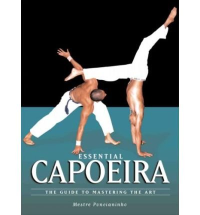 Essential Capoeira: The Guide to Mastering the Art (Paperback) - Common PDF