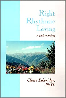 Right Rhythmic Living: A Path to Healing