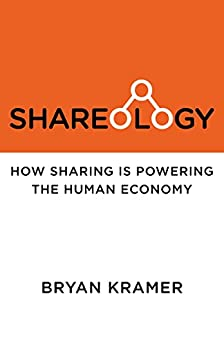 Shareology: How Sharing is Powering the Human Economy by [Kramer, Bryan]