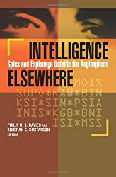 Intelligence Elsewhere: Spies and Espionage Outside the Anglosphere