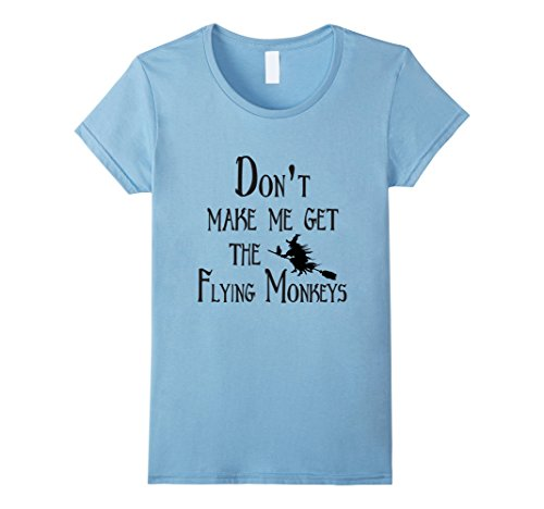 Costume Monkey Infant Flying (Womens Don't Make Me Get The Flying Monkeys | Funny Halloween Tee Large Baby)