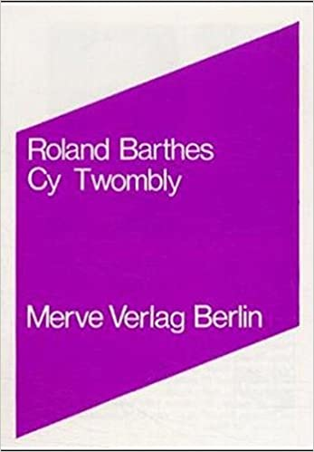 Cy Twombly : Roland Barthes: 9783883960333: Amazon com: Books