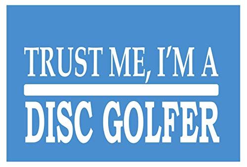 EZ-STIK Trust me Disc GolferH514 8 inch Sticker decal disc golf putter driver course