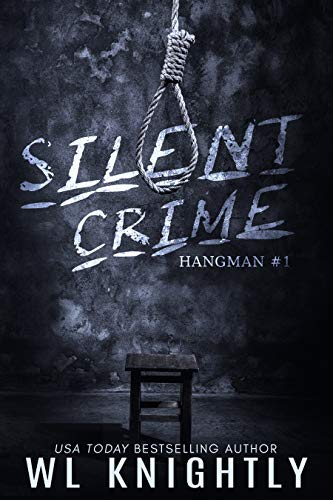 Silent Crime (Hangman Book 1) by [Knightly, WL]