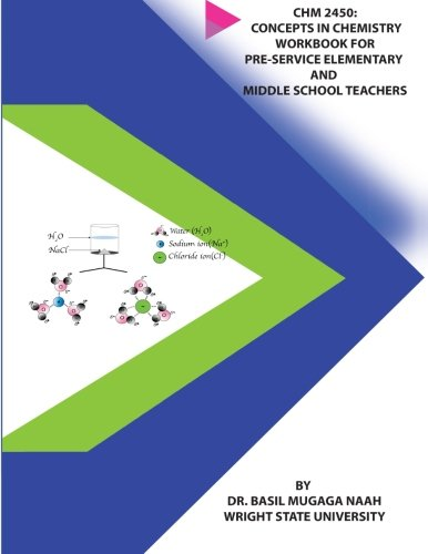 CHM 2450: Concepts in Chemistry Workbook for Pre-service Elementary and Middle School Teachers