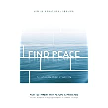 NIV, Find Peace New Testament with Psalms and Proverbs, Paperback: Relief in the Midst of Anxiety