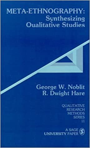 Book Meta-Ethnography: Synthesizing Qualitative Studies (Qualitative Research Methods) by George Noblit (1988-03-01)