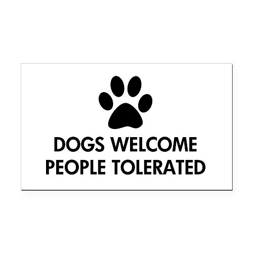 Animals Rectangle Magnet - CafePress - Dogs Welcome People Tolerated - Rectangle Car Magnet, Magnetic Bumper Sticker