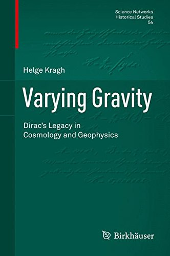 Varying Gravity: Dirac's Legacy in Cosmology and Geophysics (Science Networks. Historical Studies)