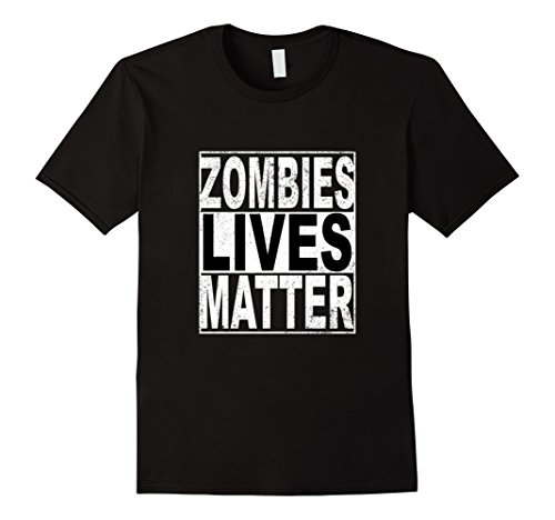 Men's Zombie Lives Matter movement t-shirt political action Small Black (Zombie Clothing)