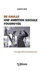 De Gaulle. une Ambition Sociale Foudroyee
