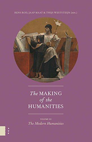 The Making of the Humanities, Volume III: The Modern Humanities