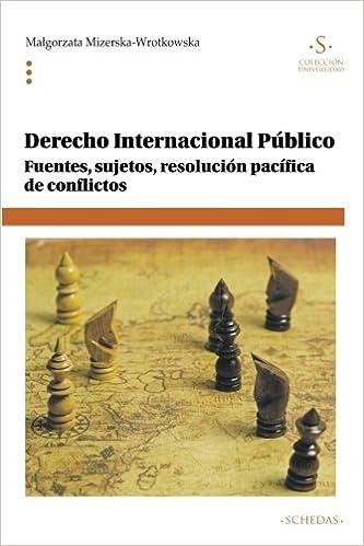 Derecho internacional público: Fuentes, sujetos, resolución pacífica de conflictos: Volume 9 Colección Universidad: Amazon.es: Małgorzata ...