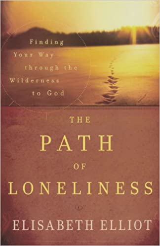 Book The Path of Loneliness: Finding Your Way Through the Wilderness to God