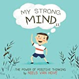 My Strong Mind II: The Power of Positive Thinking (Social Skills & Mental Health for Kids)