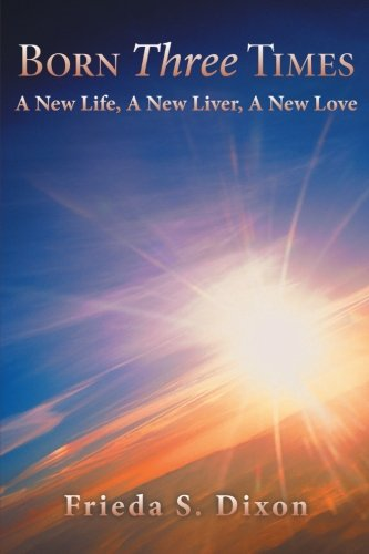 Born Three Times: A New Life, A New Liver, A New Love