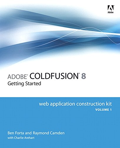 Adobe ColdFusion 8 Web Application Construction Kit, Volume 1: Getting Started by Adobe Press